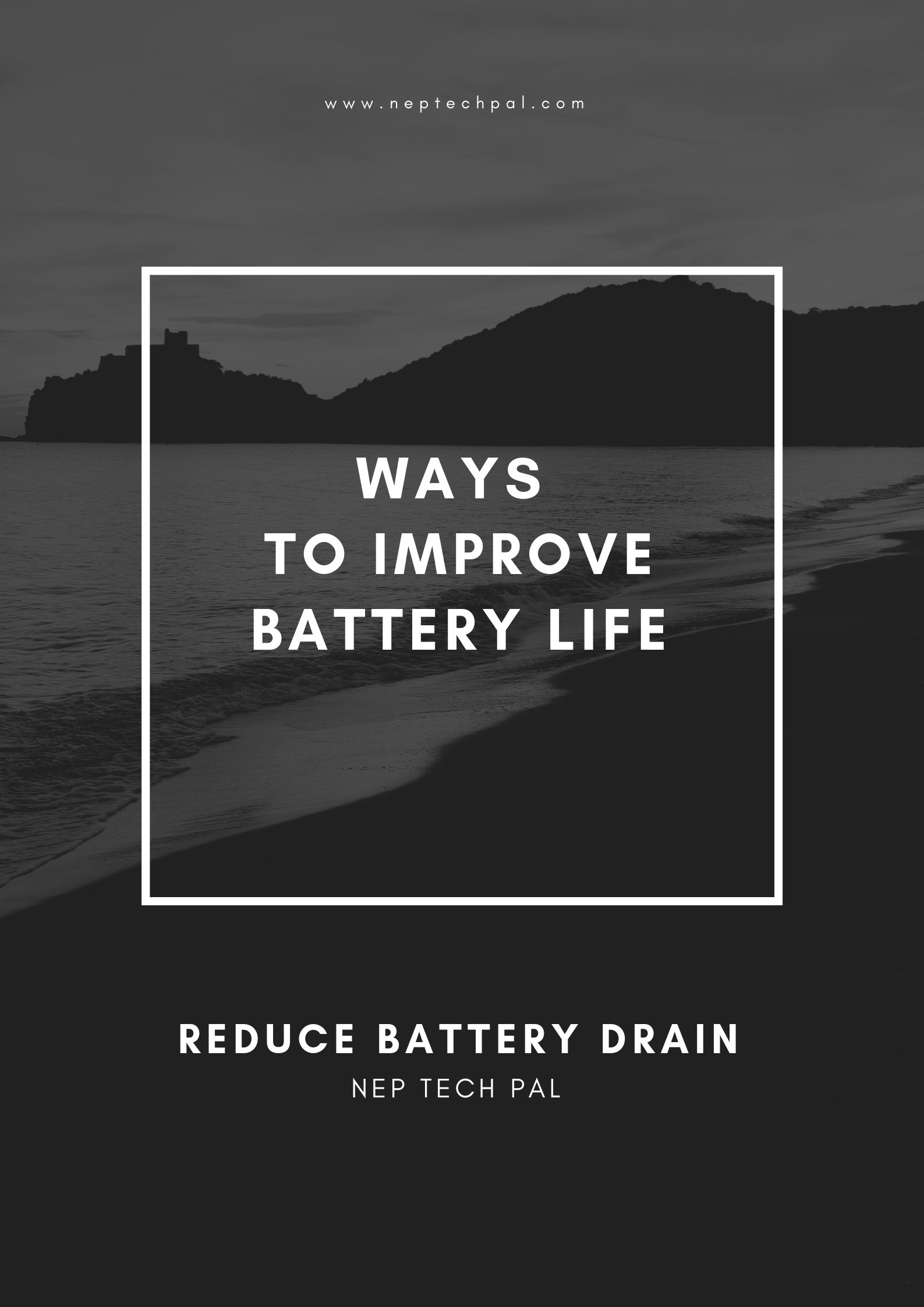 Steps to follow for good battery life: